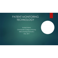 NR 512 Week 6 Narrated PowerPoint Assignment; Patient Monitoring Technology  (Version 4) → Summer 2017