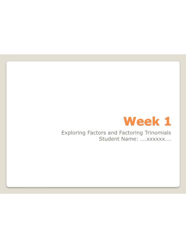 MATH 114N Week 1 Assignments; Exploring Factors & Factoring Trinomials: Summer 2017