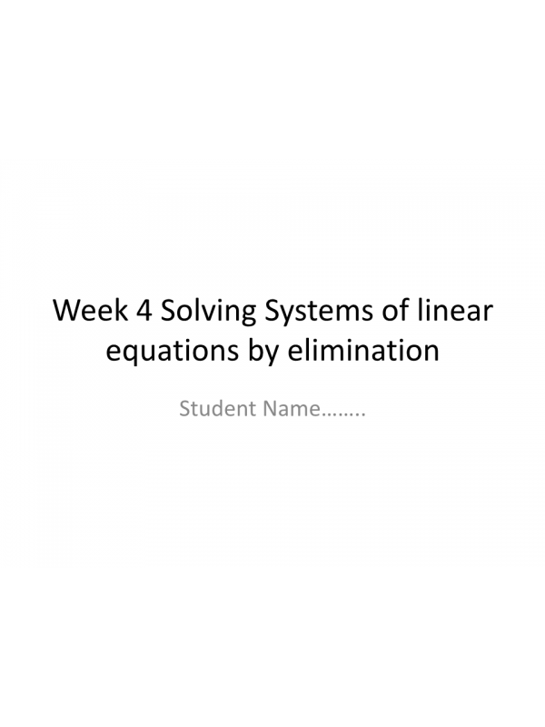 MATH 114N Week 4 Assignment; Solving Systems of Linear Equations by Elimination: Summer 2017