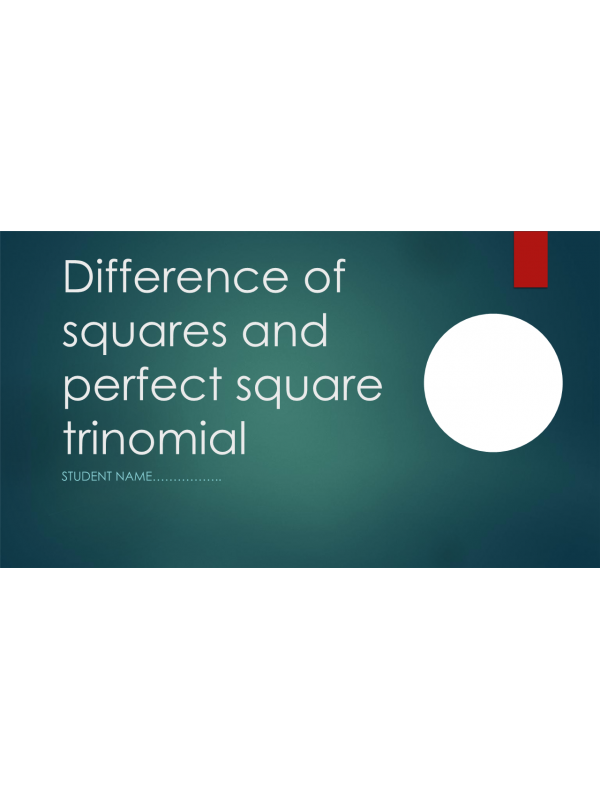 MATH 114N Week 2 Assignment; Difference of Squares and Perfect Square Trinomial: Fall 2017
