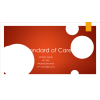 HLT 305 Topic 2 Assignment; Standards of Care and Medical Practice: Spring 2020