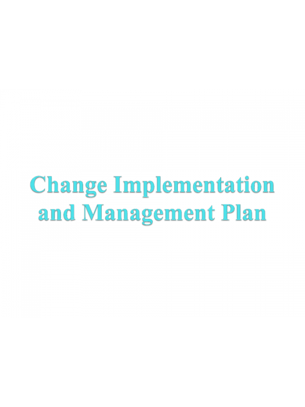 NURS 6053 Module 5 Assignment; Change Implementation and Management Plan