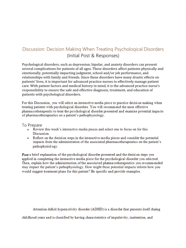 NURS 6521 Week 8 Discussion; Decision Making When Treating Psychological Disorders (Initial Post, Responses): Spring 2021
